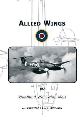 Westland Whirlwind Mk.I (Allied Wings, #4)