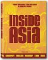 Inside Asia: Stilt Houses to Minimalist Villas: Breathtaking Interiors from India to Malaysia v. 1 (Jumbo)