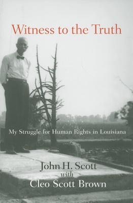 Witness to the Truth by John H. Scott