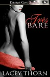 Tres Bare by Lacey Thorn