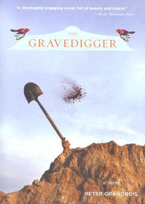The Gravedigger by Peter Grandbois
