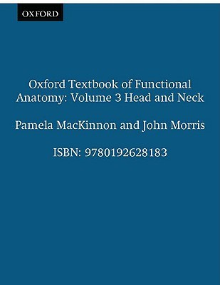 Oxford Textbook of Functional Anatomy: Volume 3: Head and Neck