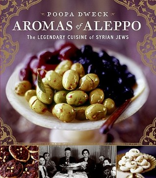 Aromas of aleppo the legendary cuisine of syrian jews by poopa dweck forumfinder Choice Image