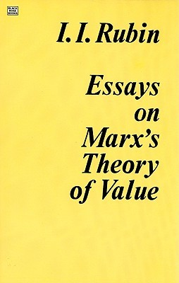 essays on marx s theory of value by isaak illich rubin 185278