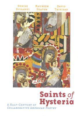 Saints of Hysteria by David Trinidad