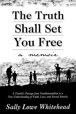 Truth Shall Set You Free: A Memoir