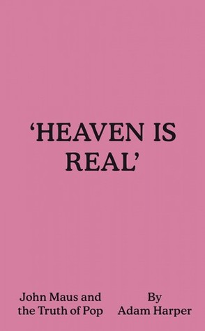 'Heaven Is Real': John Maus and the Truth of Pop