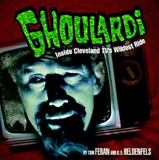 Ghoulardi: Inside Cleveland TV's Wildest Ride (Ohio)