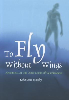 To Fly Without Wings: Adventures at the Outer Limits of