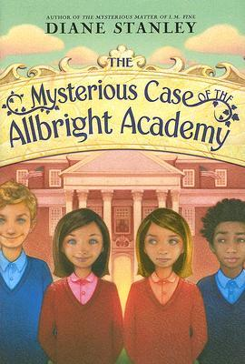 The Mysterious Case of the Allbright Academy by Diane Stanley