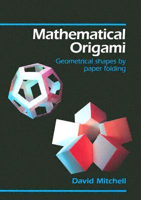 Mathematical Origami by David  Mitchell