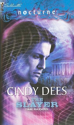 The Slayer(Time Raiders 2) - Cindy Dees