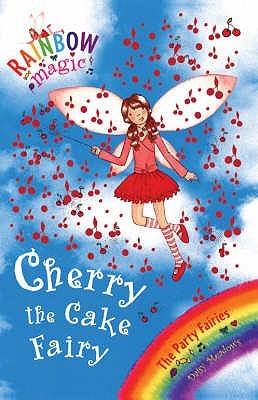 Cherry the Cake Fairy (Rainbow Magic, #15; Party Fairies, #1)