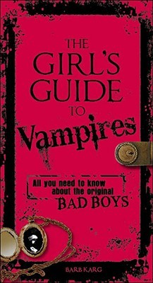 The Girl's Guide to Vampires by Barbara Karg