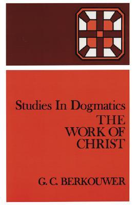 The Work of Christ by G.C. Berkouwer