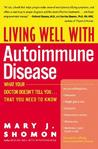 Living Well with Autoimmune Disease by Mary J. Shomon