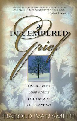 A Decembered Grief by Harold Ivan Smith