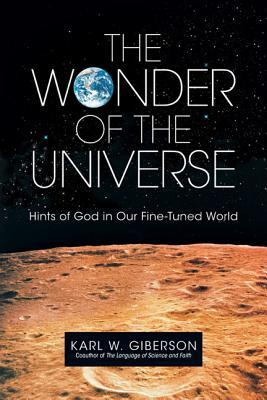 The Wonder of the Universe by Karl W. Giberson
