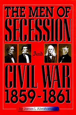 The Men of Secession and Civil War, 1859...