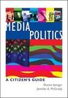 Media Politics: A Citizen's Guide