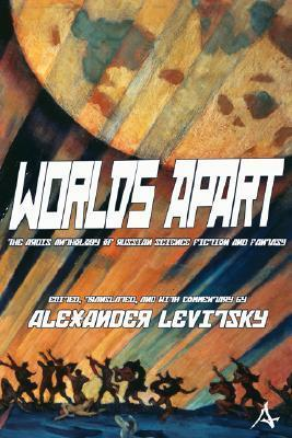 Worlds Apart: An Anthology of Russian Science Fiction and Fantasy