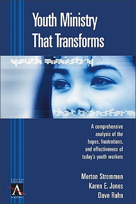 Youth Ministry That Transforms: A Comprehensive Analysis of the Hopes, Frustrations, and Effectiveness of Today's Youth Workers EPUB FB2 978-0310238201