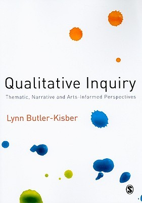 Qualitative Inquiry: Thematic, Narrative And Arts Informed Perspectives