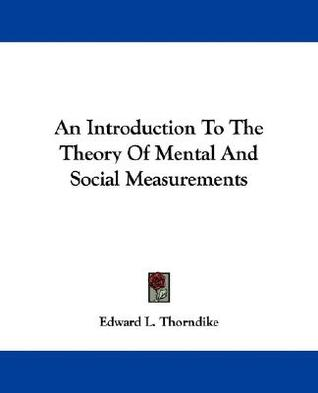An Introduction to the Theory of Mental and Social Measurements