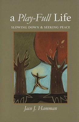 A Play-Full Life: Slowing Down & Seeking Peace