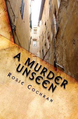 A Murder Unseen by Rosie Cochran