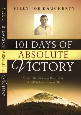 101 Days to Absolute Victory: Powerful Devotions and Declarations of Faith to Energize Your Life Descargador de libros de Google para ipad