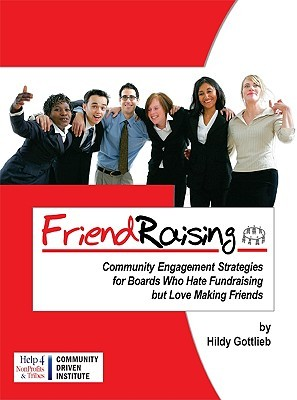 Friendraising: Community Engagement Strategies for Boards Who Hate Fundraising But Love Making Friends