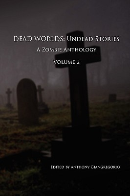 Dead Worlds: Undead Stories, Volume 2
