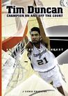 Tim Duncan: Champion On and Off the Court
