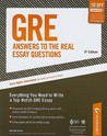 GRE: Answers to the Real Essay Questions: Everything You Need to Write a Top-Notch GRE Essay