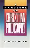 A Handbook for Christian Philosophy