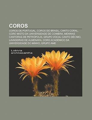 Coros: Coros de Portugal, Coros Do Brasil, Canto Coral, Coro Misto Da Universidade de Coimbra, Meninas Cantoras de Petropolis