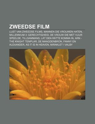 Zweedse Film: Lijst Van Zweedse Films, Mannen Die Vrouwen Haten, Millennium 3: Gerechtigheid, de Vrouw Die Met Vuur Speelde, Tillsammans