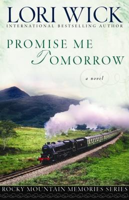 Promise Me Tomorrow (Rocky Mountain Memories, #4)