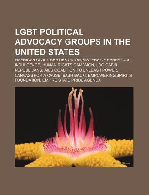 Lgbt Political Advocacy Groups in the United States: American Civil Liberties Union, Sisters of Perpetual Indulgence, Human Rights Campaign