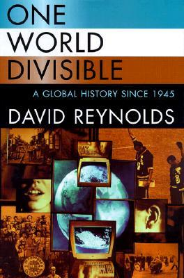 One world divisible a global history since 1945 by david reynolds fandeluxe Gallery