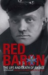The Red Baron: The Life And Death Of An Ace