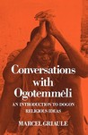 Conversations with Ogotemmêli: An Introduction to Dogon Religious Ideas