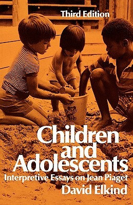children and adolescents interpretive essays on jean piaget by  1443367