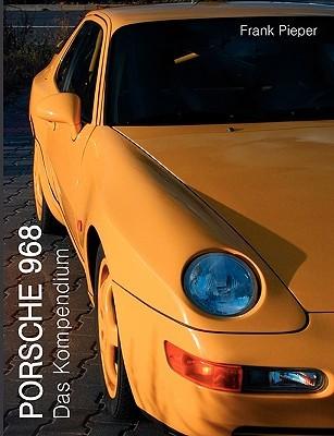 PORSCHE 968: Das Kompendium