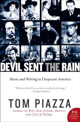 Devil Sent the Rain by Tom Piazza