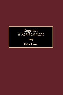 Eugenics: A Reassessment