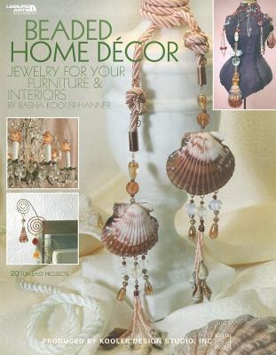 Beaded Home Decor: Jewelry for Your Furniture & Interiors