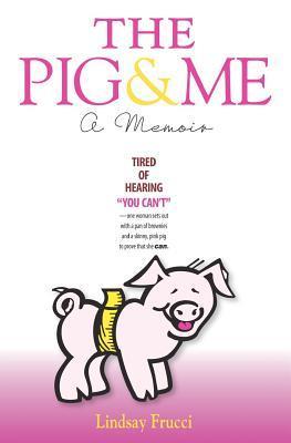 The Pig and Me: A Memoir