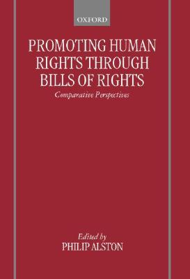 Promoting Human Rights Through Bills of Rights: Comparative Perspectives